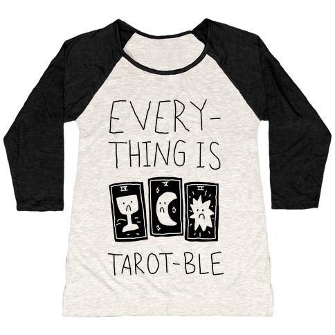 Everything Is Tarot-ble Baseball Tee