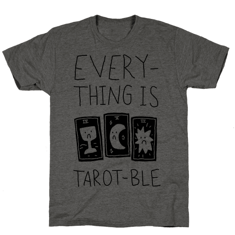 Everything Is Tarot-ble Mens T-Shirt