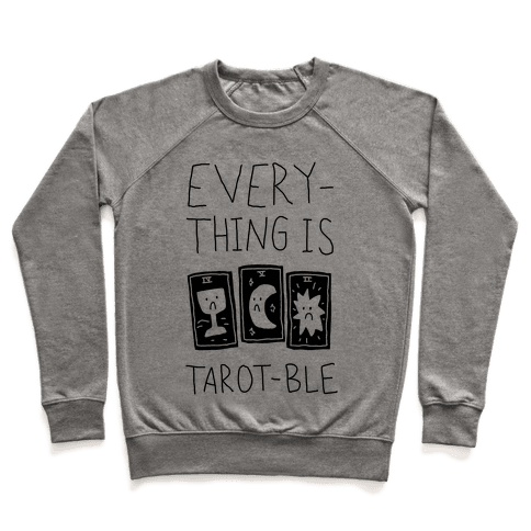 Everything Is Tarot-ble Pullover
