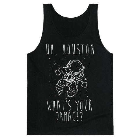 Uh Houston What's Your Damage? Tank Top