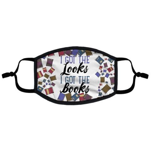 I Got The Looks I Got The Books Flat Face Mask