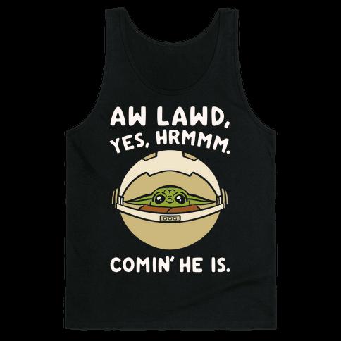 Aw Lawd He Comin' Baby Yoda Parody White Print Tank Top