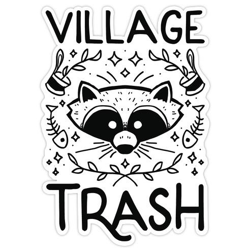Village Trash Die Cut Sticker