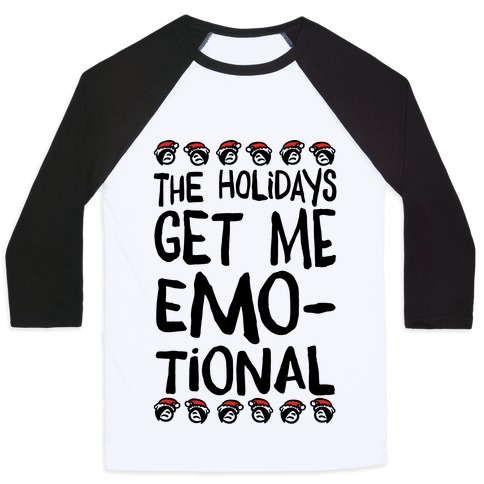 The Holidays Get Me Emo-tional Baseball Tee