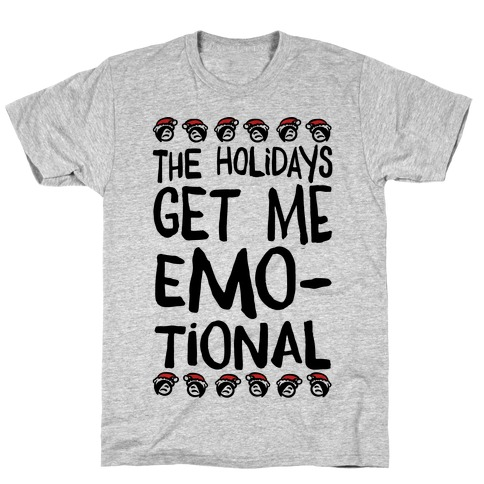 The Holidays Get Me Emo-tional T-Shirt