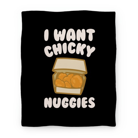 I Want Chicky Nuggies White Print Blanket