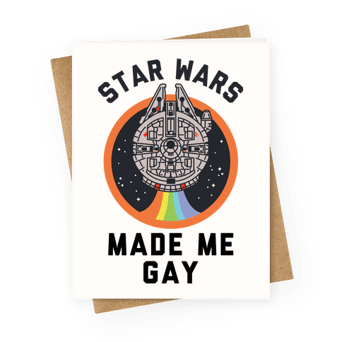 Star Wars Made Me Gay Greeting Card
