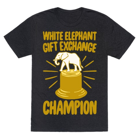 White Elephant Gift Exchange Champion White Print T-Shirt