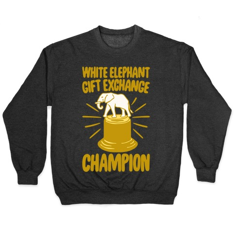 White Elephant Gift Exchange Champion White Print Pullover