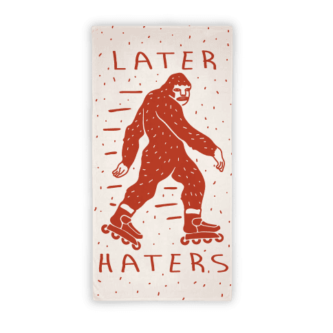 Later Haters Bigfoot Towel Beach Towel