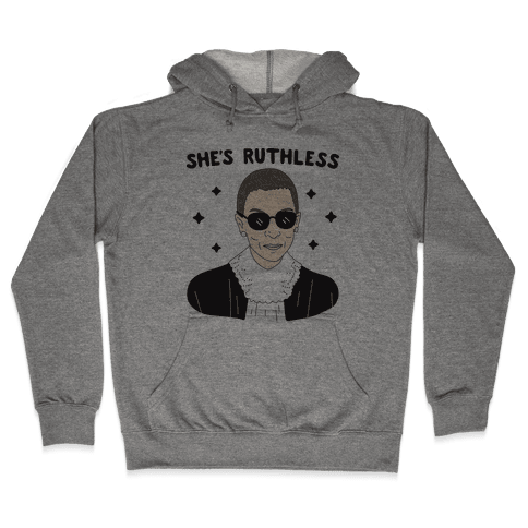 She's Ruthless RBG Hooded Sweatshirt