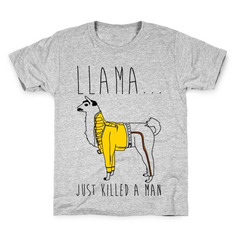 Llama Just Killed A Man Parody Kids T-Shirt