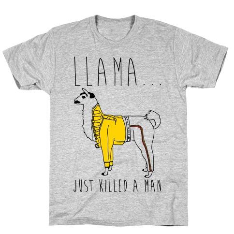 Llama Just Killed A Man Parody T-Shirt