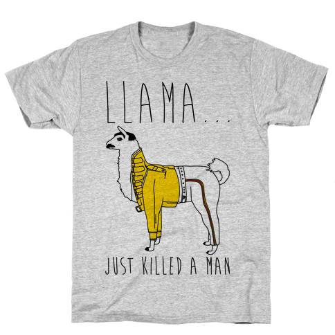 Llama Just Killed A Man Parody Mens T-Shirt