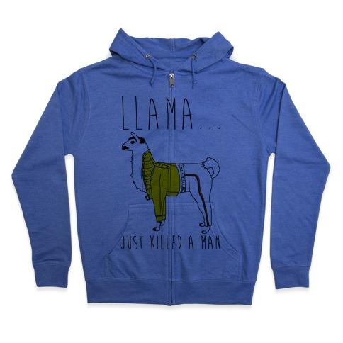 Llama Just Killed A Man Parody Zip Hoodie