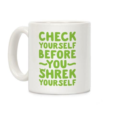 Check Yourself Before You Shrek Yourself Coffee Mug