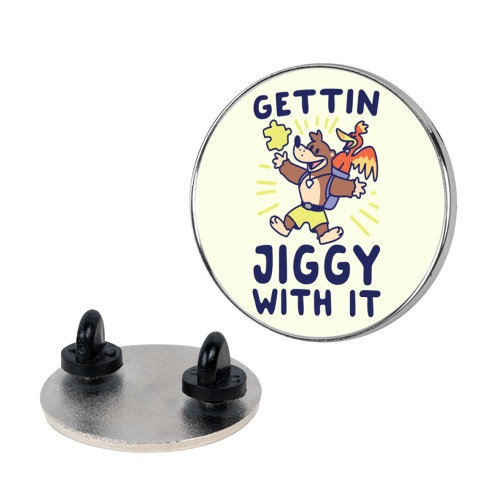 Gettin Jiggy With It Pin