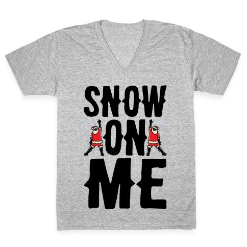 Snow On Me Parody V-Neck Tee Shirt
