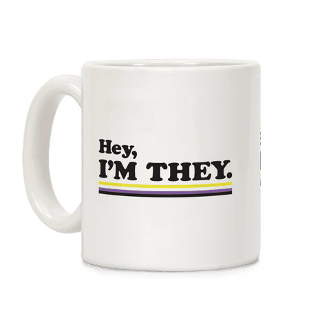 Hey, I'm They. (Non-binary) Coffee Mug