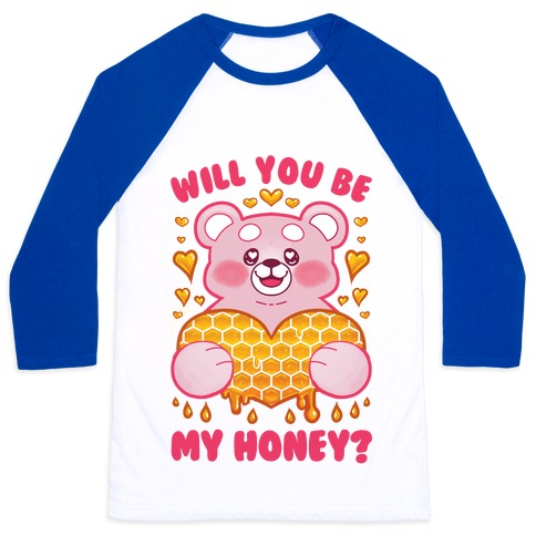 Will You Be My Honey? Baseball Tee