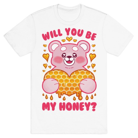 Will You Be My Honey? T-Shirt
