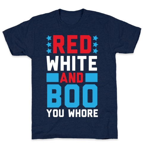 Red, White and Boo, You Whore Mens T-Shirt