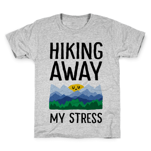 Hiking Away My Stress Kids T-Shirt