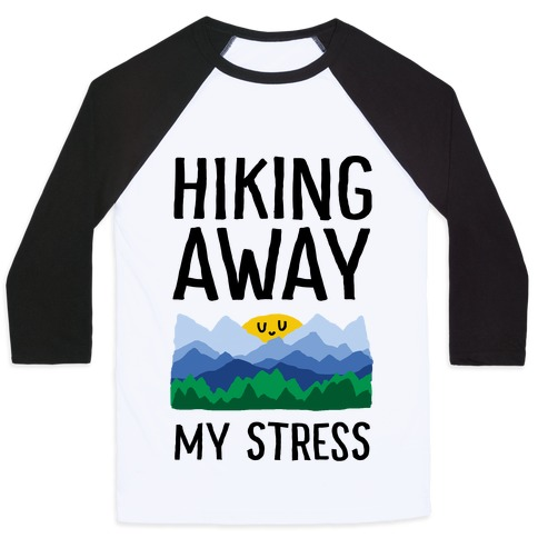 Hiking Away My Stress Baseball Tee