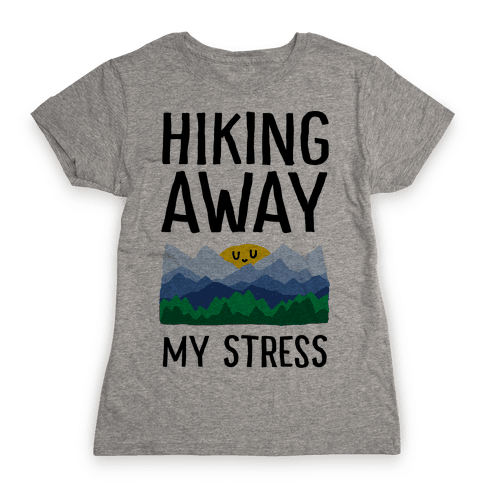 Hiking Away My Stress Womens T-Shirt