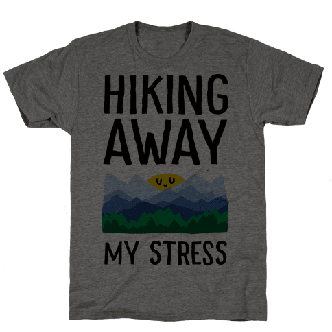 Hiking Away My Stress Mens T-Shirt
