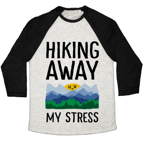 Hiking Away My Stress Baseball Tee