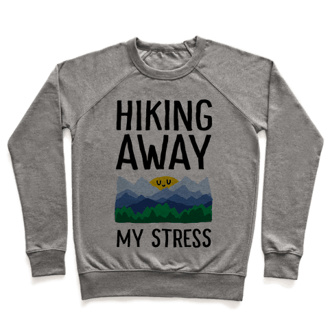 Hiking Away My Stress Pullover
