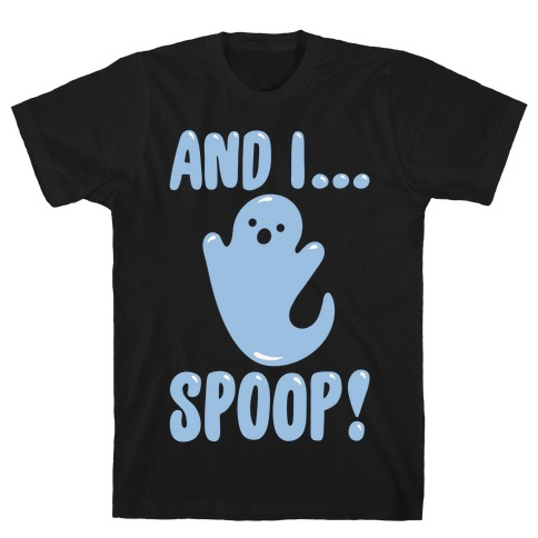 And I Spoop White Print T-Shirt