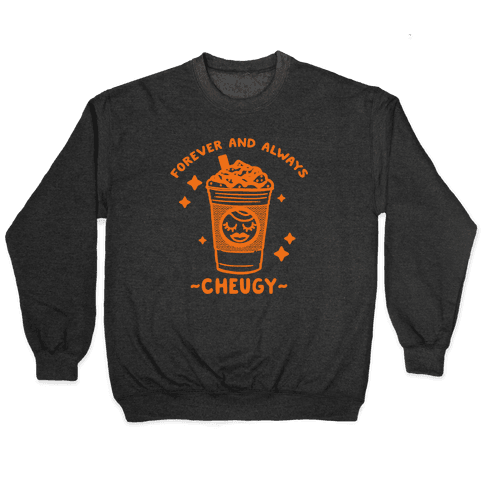 Forever And Always Cheugy Pullover