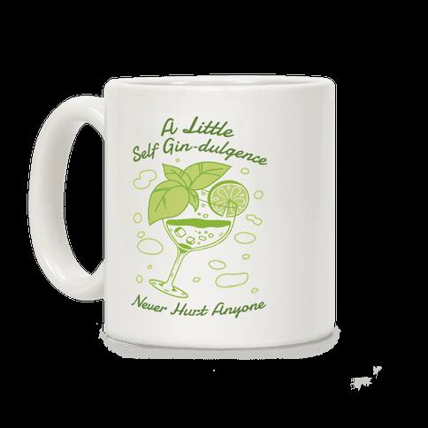 A Little Self Gin-Dulgence Never Hurt Anyone Coffee Mug