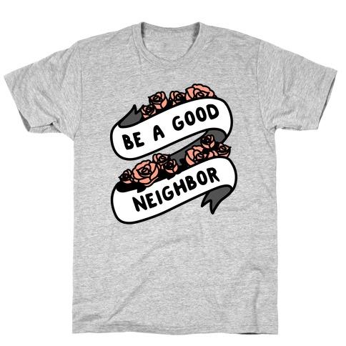 Be A Good Neighbor Floral Ribbon T-Shirt