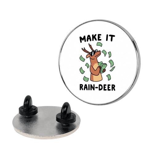 Make It Rain-deer pin