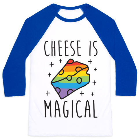 Cheese Is Magical Baseball Tee