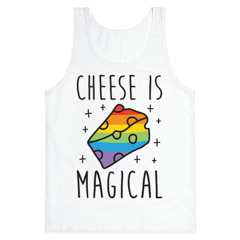 Cheese Is Magical Tank Top