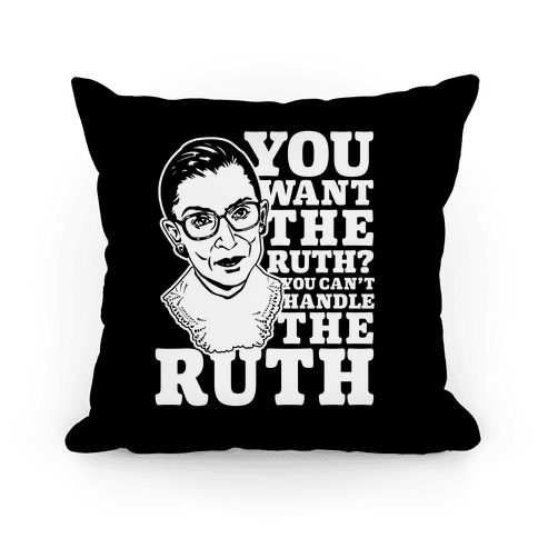 You Want the Ruth? You Can't Handle the Ruth Pillow