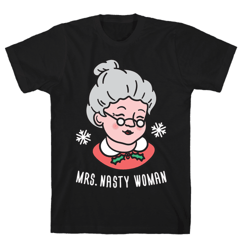 Mrs. Nasty Woman (White) Mens T-Shirt