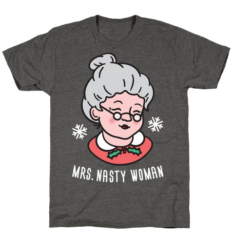Mrs. Nasty Woman (White) T-Shirt