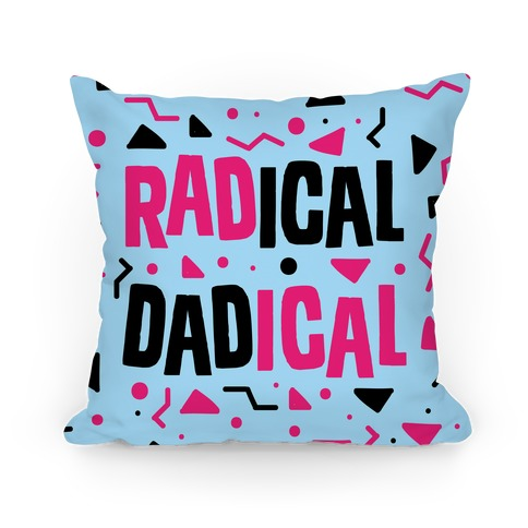 Radical Dadical Pillow