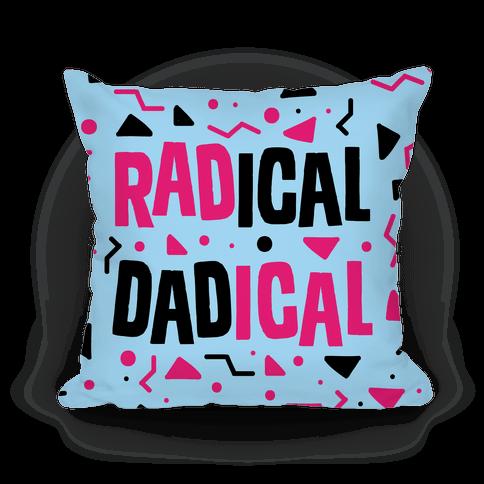 Radical Dadical Pillow