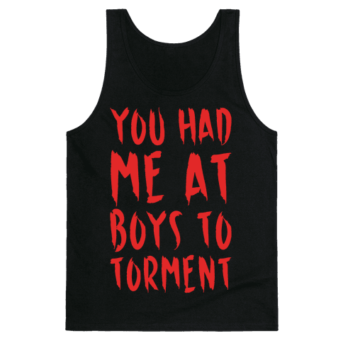 You Had Me At Boys To Torment Parody White Print Tank Top