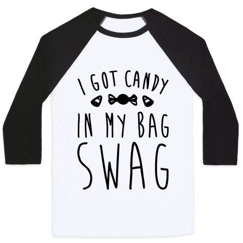 I Got Candy In My Bag Swag Parody Baseball Tee