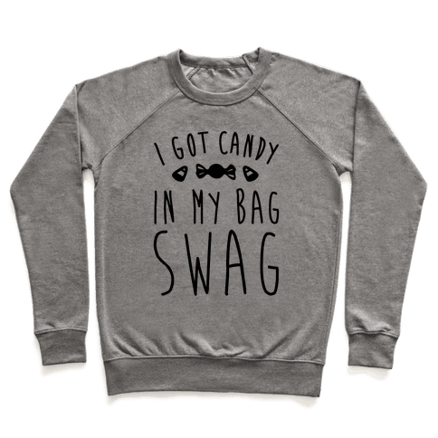 I Got Candy In My Bag Swag Parody Pullover