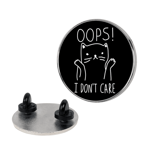 Oops I Don't Care pin