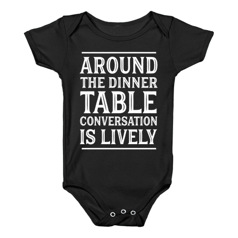 Around The Dinner Table, Conversation Is Lively Baby Onesy