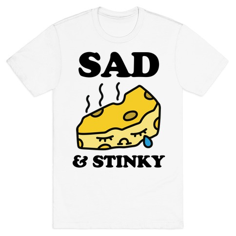 Sad & Stinky T-Shirt